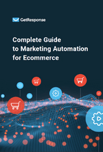 Complete Guide to Marketing<br> Automation for Ecommerce